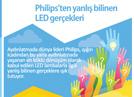Aydınlatmada dünya lideri Philips, ışığın icadından bu yana aydınlatmada yaşanan en köklü dönüşüm olarak kabul edilen LED lambalarla ilgili yanlış bilinen gerçeklere ışık tutuyor.